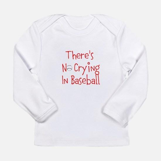 Theres No Crying in Baseball Long Sleeve T-Shirt