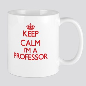 Keep calm I'm a Professor Mugs
