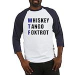 WTF Whiskey Tango Foxtrot Baseball Jersey