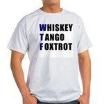 WTF Whiskey Tango Foxtrot Ash Grey T-Shirt