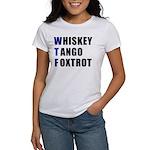 WTF Whiskey Tango Foxtrot Women's T-Shirt