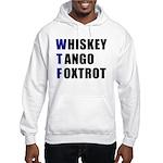 WTF Whiskey Tango Foxtrot Hooded Sweatshirt