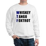 WTF Whiskey Tango Foxtrot Sweatshirt