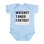 WTF Whiskey Tango Foxtrot Infant Creeper