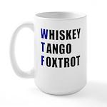 WTF Whiskey Tango Foxtrot Large Mug