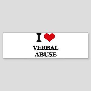 I love Verbal Abuse Bumper Sticker