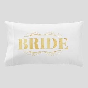 Bridal Party- Bride Pillow Case