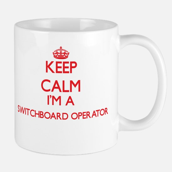 Keep calm I'm a Switchboard Operator Mugs