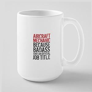 Aircraft Mechanic Badass Fun Mugs