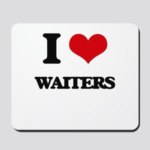 I love Waiters Mousepad