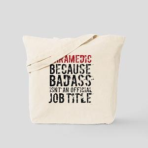 Funny Badass Paramedic EMT Tote Bag