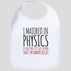 Majored in Physics Fun Baby Bib