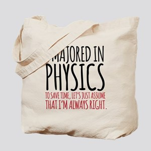 Majored in Physics Fun Tote Bag