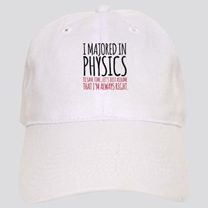 Majored in Physics Fun Cap