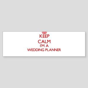 Keep calm I'm a Wedding Planner Bumper Sticker
