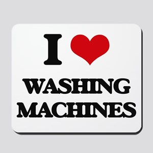 I love Washing Machines Mousepad