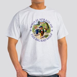Who Is Afraid Of The Big Bad Wolf Light T-Shirt