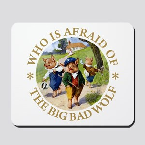 Who Is Afraid Of The Big Bad Wolf Mousepad