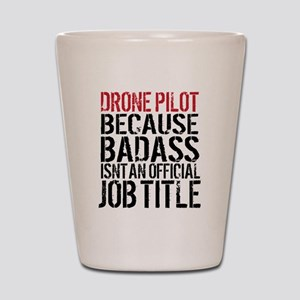 Badass Drone Pilot Humor Shot Glass