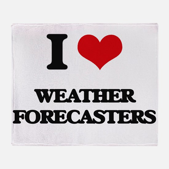I love Weather Forecasters Throw Blanket