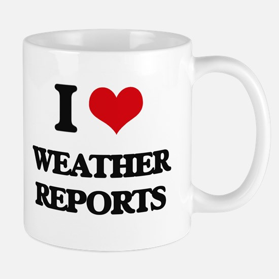 I love Weather Reports Mugs