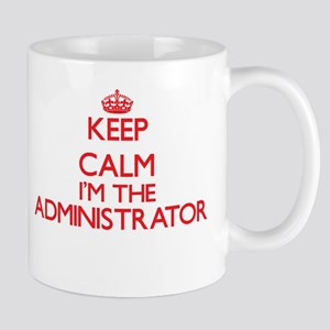 Keep calm I'm the Administrator Mugs