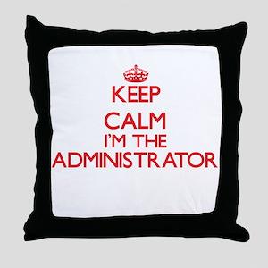 Keep calm I'm the Administrator Throw Pillow