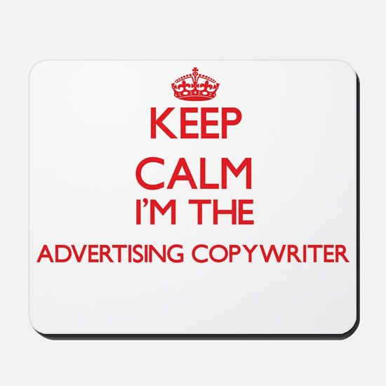Keep calm I'm the Advertising Copywriter Mousepad