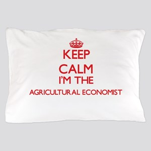 Keep calm I'm the Agricultural Economi Pillow Case