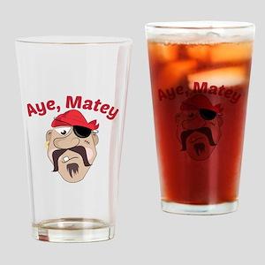 Aye,Matey Drinking Glass