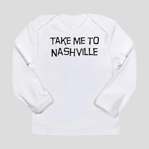 Take me to Nashville Long Sleeve T-Shirt