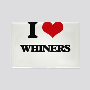 I love Whiners Magnets