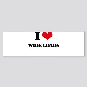 I love Wide Loads Bumper Sticker