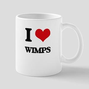 I love Wimps Mugs