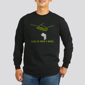 """THIS IS HOW I ROLL"" CHINOOK Long Sleeve Dark T-Sh"