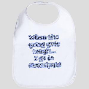When The Going Gets Tough I Go To Grandpa's! Bib