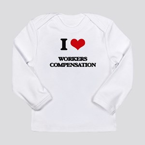I love Workers Compensation Long Sleeve T-Shirt