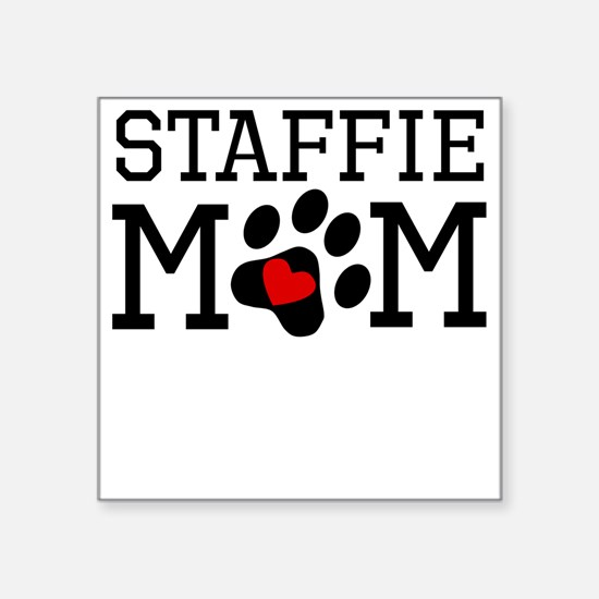 Staffie Mom Sticker