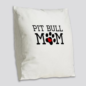 Pit Bull Mom Burlap Throw Pillow