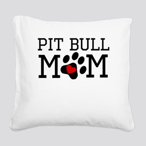Pit Bull Mom Square Canvas Pillow