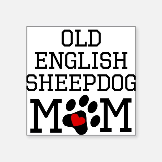 Old English Sheepdog Mom Sticker