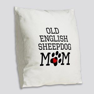 Old English Sheepdog Mom Burlap Throw Pillow