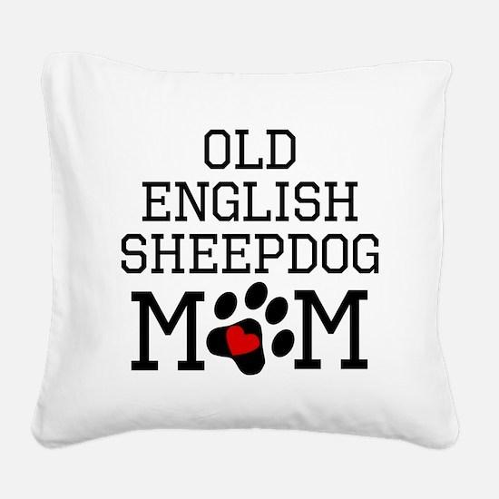 Old English Sheepdog Mom Square Canvas Pillow