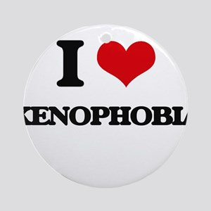 I love Xenophobia Ornament (Round)