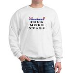 Woohoo? 4 more years Sweatshirt