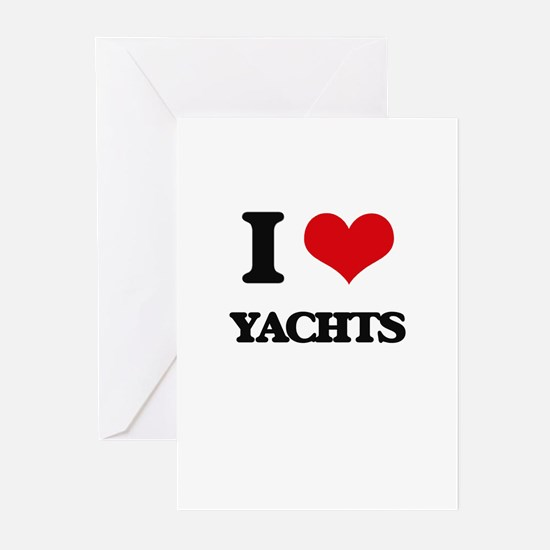 I love Yachts Greeting Cards