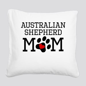 Australian Shepherd Mom Square Canvas Pillow