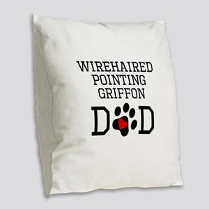 Wirehaired Pointing Griffon Dad Burlap Throw Pillo