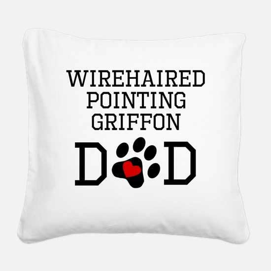 Wirehaired Pointing Griffon Dad Square Canvas Pill