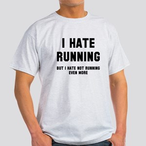 I hate running Light T-Shirt